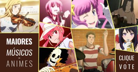 Os Melhores Músicos dos Animes
